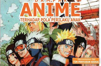 Mengulas Tentang Dampak Positif Dan Negatif Anime Bagi Perilaku Anak