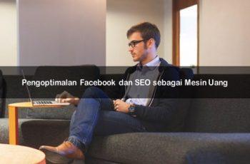 Pengoptimalan Facebook dan SEO sebagai Mesin Uang SatuSEO.com